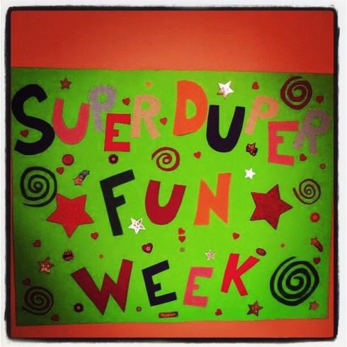 Super Duper Fun Week