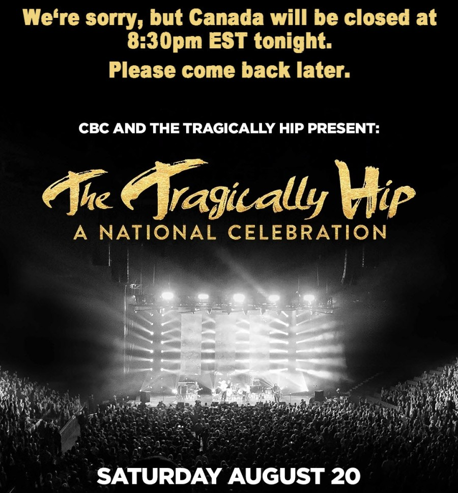 Tragically Hip - Canada is Closed